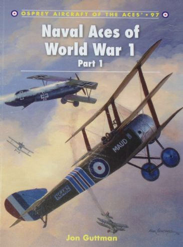 Naval Aces of World War 1 ( Part 1), by Jon Guttman